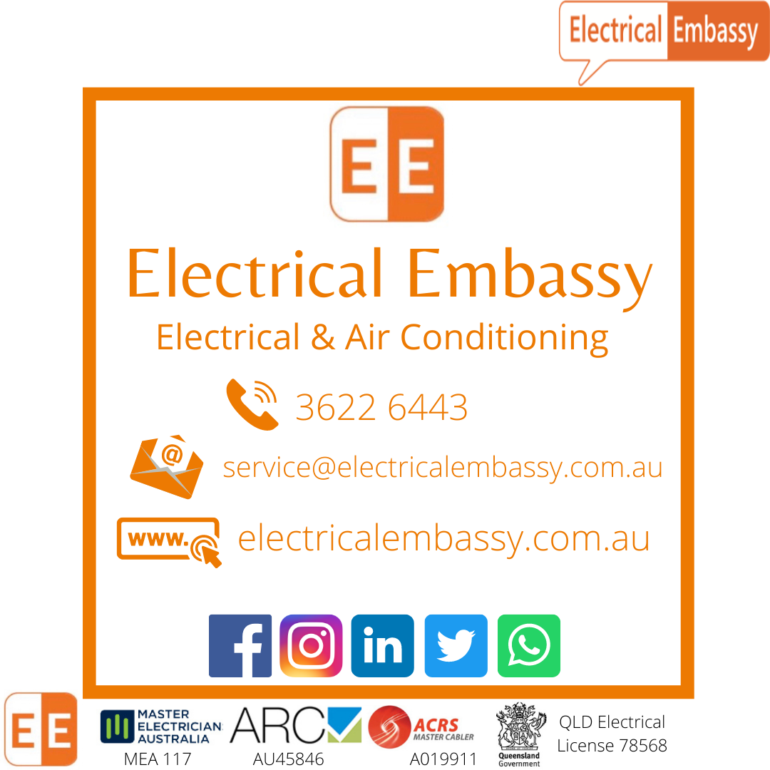 Electrical Embassy Electrical and Air Conditioning Call (07) 3622 6443 Email service@electricalembassy.com.au Follow Us On Facebook, Instagram, LinkedIn and Twitter for more great advice, tips and deals.